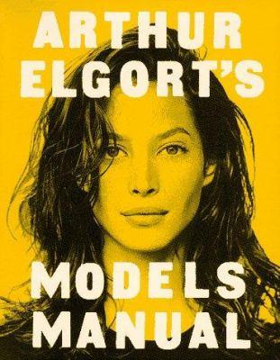 Cover image for Arthur Elgort's models manual