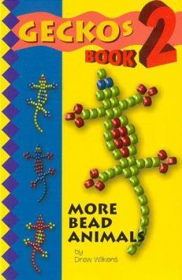 Cover image for Geckos 2 : more bead animals
