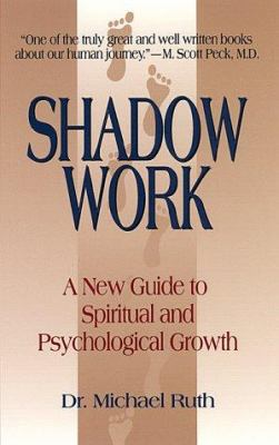 Cover image for Shadow work : a new guide to spiritual and psychological growth