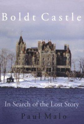 Cover image for Boldt Castle : in search of the lost story