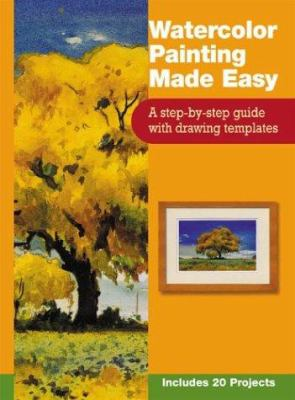 Cover image for Watercolor painting made easy : a step-by-step guide with drawing templates