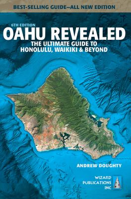 Cover image for Oahu revealed : the ultimate guide to Honolulu, Waikiki & beyond