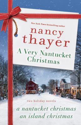 Cover image for A very Nantucket Christmas : two holiday novels : a Nantucket Christmas, an island Christmas