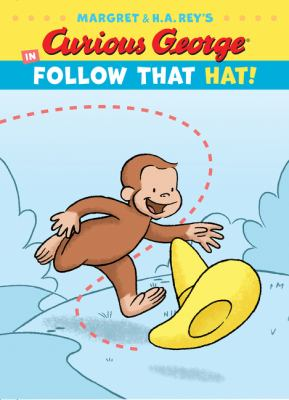 Cover image for Margaret & H.A. Rey's Curious George in follow that hat!