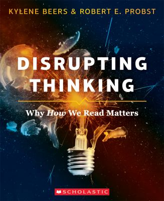 Cover image for Disrupting thinking : why how we read matters