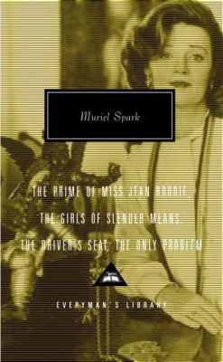 Cover image for The prime of Miss Jean Brodie ; The girls of slender means ; The driver's seat ; The only problem