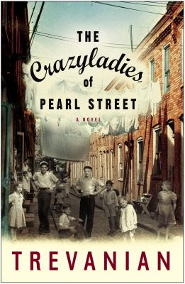 Cover image for The crazyladies of Pearl Street : a novel