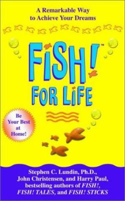 Cover image for Fish! for life : a remarkable way to achieve your dreams