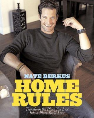 Cover image for Home rules : transform the place you live into a place you love