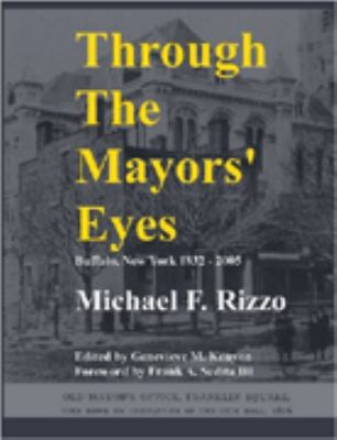 Cover image for Through the mayors' eyes : Buffalo, New York 1832-2005