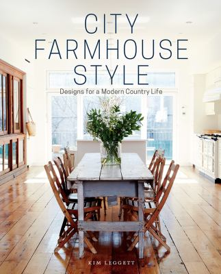 Cover image for City farm house style : designs for a modern country life