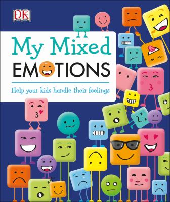 Cover image for My mixed emotions : help your kids handle their feelings
