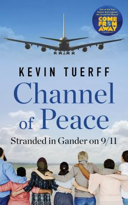 Cover image for Channel of peace : stranded in Gander on 9/11