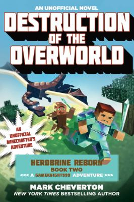 Cover image for Destruction of the overworld : an unofficial Minecrafter's adventure