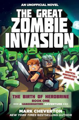 Cover image for The great zombie invasion : an unofficial Minecrafter's adventure