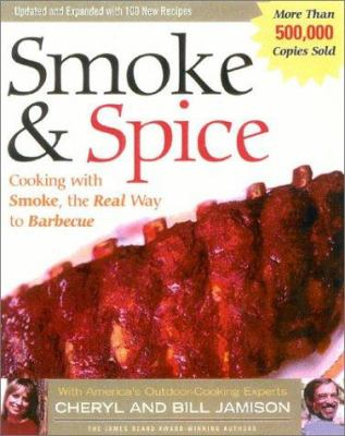 Cover image for Smoke & spice : cooking with smoke, the real way to barbecue