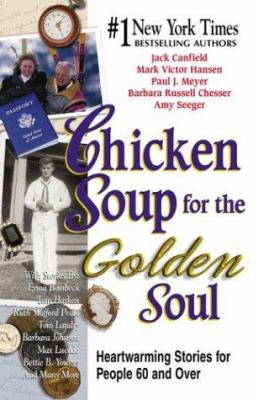 Cover image for Chicken soup for the golden soul : heartwarming stories for people 60 and over