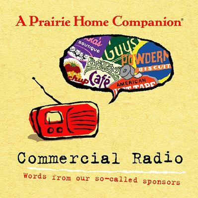 Cover image for A Prairie Home Companion commercial radio [words from our so-called sponsors].