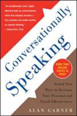 Cover image for Conversationally speaking : tested new ways to increase your personal and social effectiveness