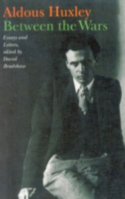 Cover image for Between the wars : essays and letters