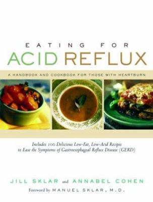 Cover image for Eating for acid reflux : a handbook and cookbook for those with heartburn