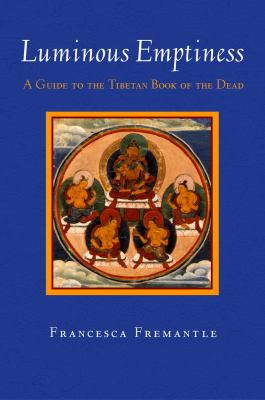 Cover image for Luminous emptiness : understanding the Tibetan book of the dead