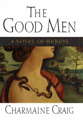 Cover image for The good men : a novel of heresy