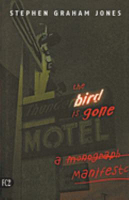 Cover image for The bird is gone : a manifesto