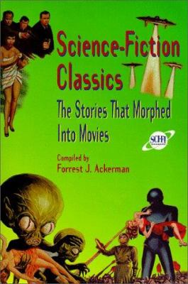 Cover image for Science-fiction classics : the stories that morphed into movies