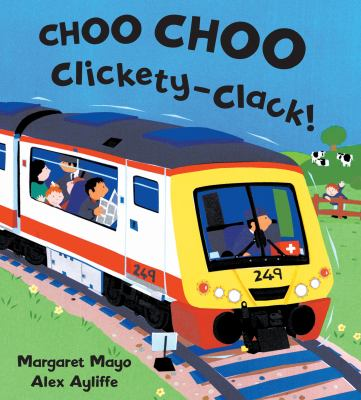 Cover image for Choo choo clickety-clack!