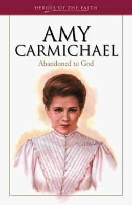 Cover image for Amy Carmichael : a life abandoned to God