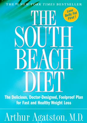 Cover image for The South Beach diet : the delicious, doctor-designed, foolproof plan for fast and healthy weight loss