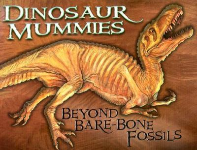 Cover image for Dinosaur mummies : beyond bare-bone fossils