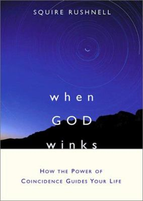 Cover image for When God winks : how the power of coincidence guides your life