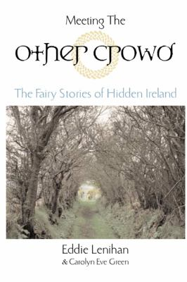 Cover image for Meeting the other crowd : the fairy stories of hidden Ireland