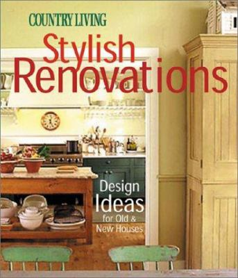 Cover image for Country living stylish renovations : design ideas for old and new houses