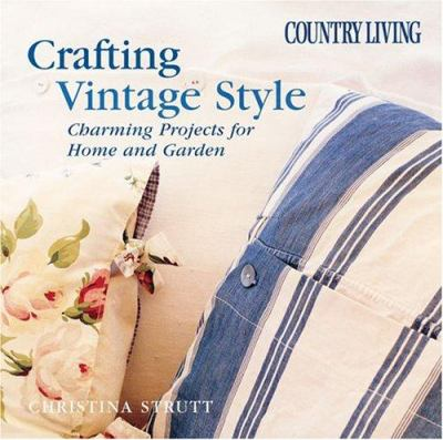 Cover image for Country living crafting vintage style : charming projects for home and garden