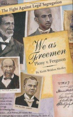 Cover image for We as freemen : Plessy v. Ferguson