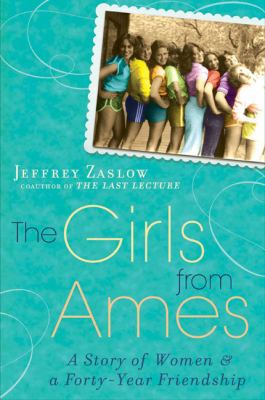 Cover image for The girls from Ames : a story of women and a forty-year friendship