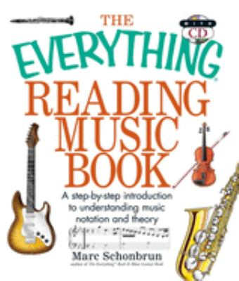 Cover image for The everything reading music book : a step-by-step introduction to understanding music notation and theory