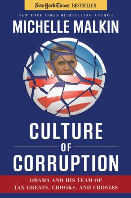 Cover image for Culture of corruption : Obama and his team of tax cheats, crooks, and cronies