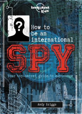 Cover image for How to be an international spy