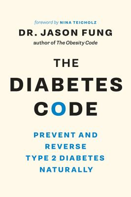 Cover image for The diabetes code : prevent and reverse type 2 diabetes naturally