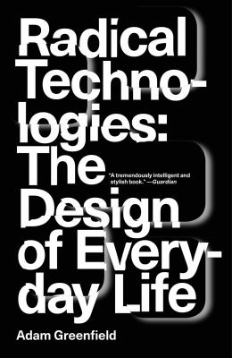 Cover image for Radical technologies : the design of everyday life