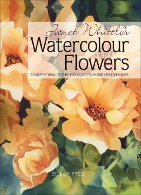 Cover image for Janet Whittle's watercolour flowers : An inspirational step--by-step guide to colour and techniques