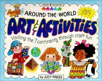 Cover image for Around-the-world art & activities : visiting the 7 continents through craft fun