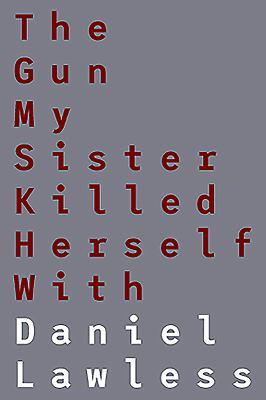 Cover image for The gun my sister killed herself with