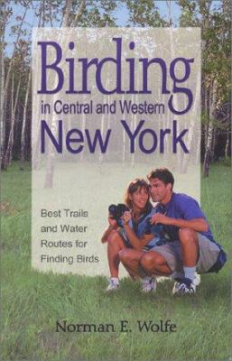 Cover image for Birding in Central and Western New York : best trails and water routes for finding birds