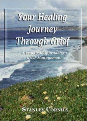 Cover image for Your healing journey through grief : a practical guide to grief management