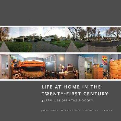 Cover image for Life at home in the twenty-first century : 32 families open their doors